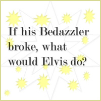 What do you think Elvis would do?