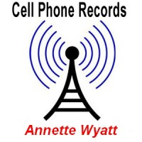 Annette Wyatt's cell phone voice records for the time leading up to her murder