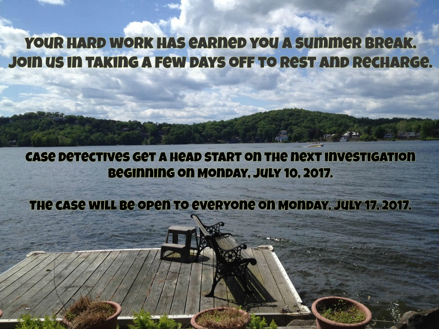 Case Detectives get a head start on the next investigation beginning on Monday, July 10, 2017. The case will be available to everyone on Monday, July 17, 2017.