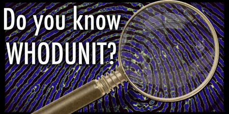 Magnifying glass with the text 'Do you know whodunit?' with a fingerprint in the background